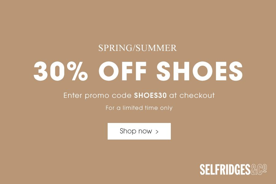 Selfridges男女鞋履30%OFF | 小脏鞋,华伦天奴等超热品牌同时在线!